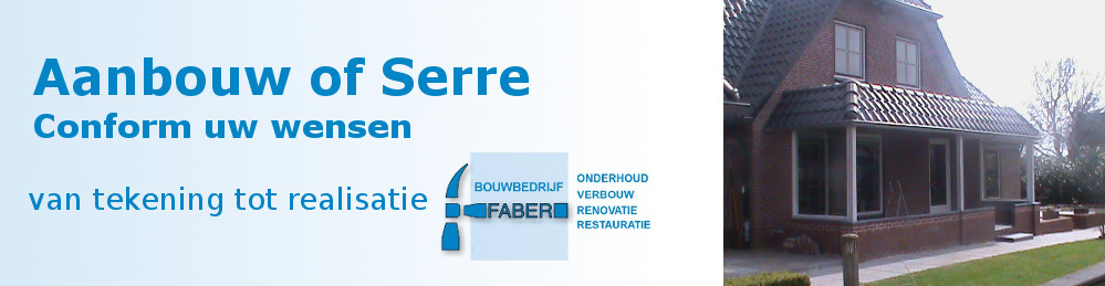 Bouwbedrijf Faber Aanbouw of serre